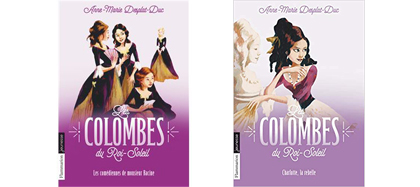 Les Colombes du Roi-Soleil : Les comédiennes de M. Racine (t1) / Charlotte la rebelle (t3), dès 11 ans
