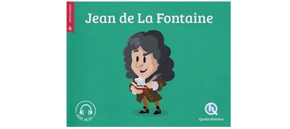 Quelle Histoire - Jean de La Fontaine