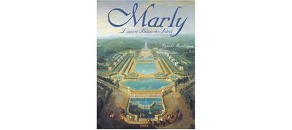 Marly, L'autre palais du Roi-Soleil, V. Maroteaux, Vogele, 2002