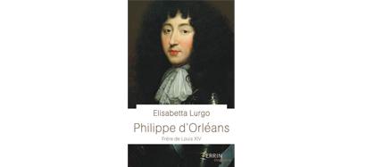 Philippe d'Orléans, E Lurgo, Perrin, 2019