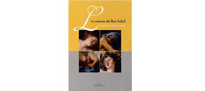 Les Saisons du Roi-Soleil, catalogue d'exposition, 2012