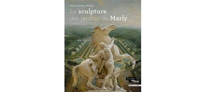La sculpture des jardins de Marly, G Bresc Bautier, Louvre éditions, 2019